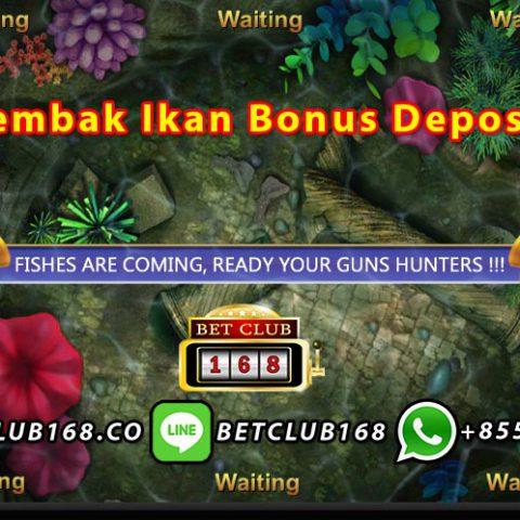 Bonus Deposit Judi Tembak Ikan