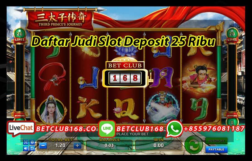 Daftar Judi Slot Deposit 25 Ribu
